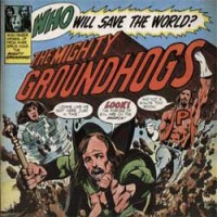 Purchase The Groundhogs - Who Will Save The World?