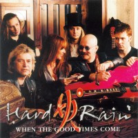 Purchase Hard Rain - When The Good Times Come