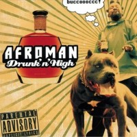 Purchase Afroman - Drunk 'N' High