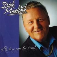 Purchase Dirk Meeldijk - Ik Hou Van Het Leven