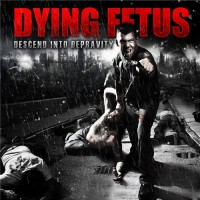 Purchase Dying Fetus - Descend into Depravity
