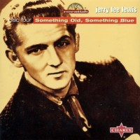 Purchase Jerry Lee Lewis - Sun Essentials: Something Old, Something Blue