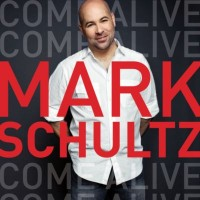 Purchase Mark Schultz - Come Alive