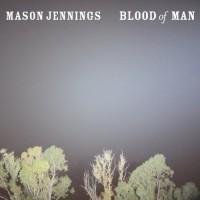 Purchase Mason Jennings - Blood Of Man
