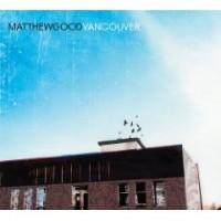 Purchase Matthew Good - Vancouver