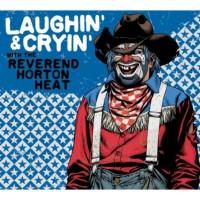 Purchase Reverend Horton Heat - Laughin' & Cryin