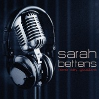 Purchase Sarah Bettens - Never Say Goodbye