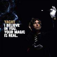 Purchase Yacht - I Believe In You: Your Magic Is Real