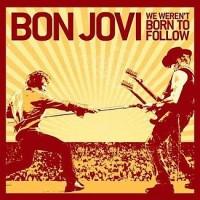 Purchase Bon Jovi - We Weren't Born To Follow (CDS)
