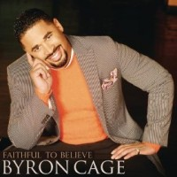 Purchase Byron Cage - Faithful To Believe