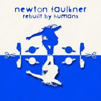 Purchase Newton Faulkner - Rebuilt By Humans
