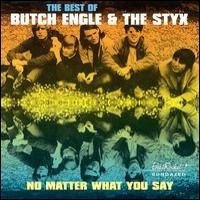 Purchase Butch Engle & The Styx - No Matter What You Say