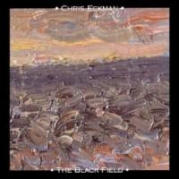 Purchase Chris Eckman - The Black Field