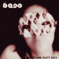 Purchase Come (US) - Don't Ask Don't Tell