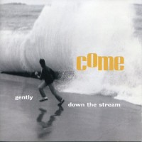 Purchase Come (US) - Gently, Down The Stream