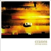 Purchase Cranes - Future Songs