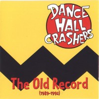 Purchase Dance Hall Crashers - The Old Record: 1989-1992