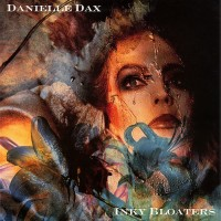 Purchase Danielle Dax - Inky Bloaters