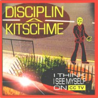 Purchase Disciplina Kicme - I Think I See Myself On Cctv