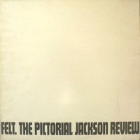 Purchase Felt - The Pictorial Jackson Review