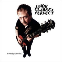 Purchase Jamie Clarke - Nobody Is Perfect