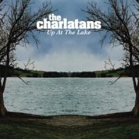 Purchase The Charlatans (UK) - Up At The Lake
