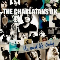 Purchase The Charlatans (UK) - Us And Us Only