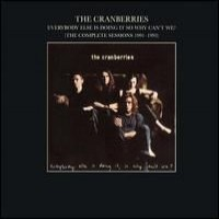Purchase The Cranberries - Everybody Else Is Doing It So Why Can't We? (The Complete Sessions 1991-1993)