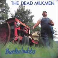 Purchase The Dead Milkmen - Beelzebubba
