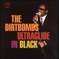 Purchase The Dirtbombs - Ultraglide In Black