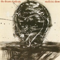 Purchase The Dream Syndicate - The Medicine Show