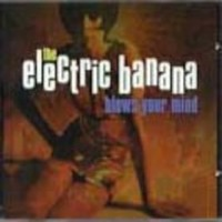 Purchase The Electric Banana - Blows Your Mind
