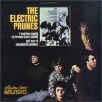 Purchase The Electric Prunes - I Had Too Much To Dream
