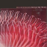 Purchase The Electric Prunes - Release Of An Oath (Vinyl)