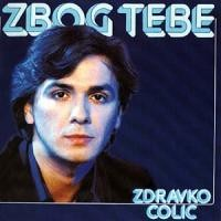 Purchase Zdravko Colic - Zbog Tebe