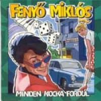 Purchase Fenyo Miklos - Minden Kocka Fordul