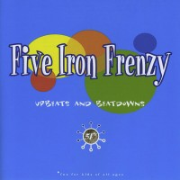 Purchase Five Iron Frenzy - Upbeats And Beatdowns
