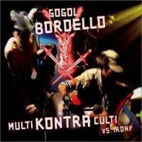 Purchase Gogol Bordello - Multi Kontra Culti vs Irony
