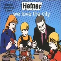 Purchase Hefner - We Love The City