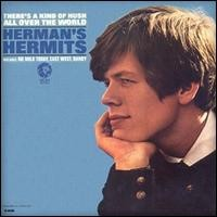 Purchase Herman's Hermits - There's A Kind Of Hush (All Over The World)