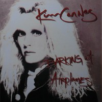 Purchase Kim Carnes - Barking At Airplanes