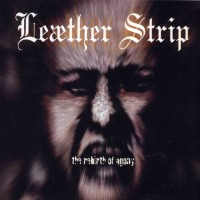 Purchase Leæther Strip - The Rebirth Of Agony