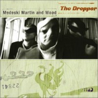 Purchase Medeski Martin & Wood - The Dropper