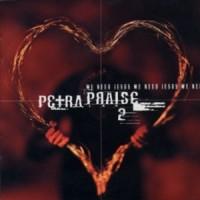 Purchase Petra - Petra Praise 2 - We Need Jesus
