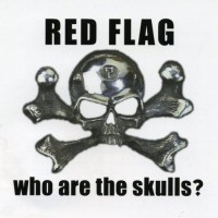 Purchase Red Flag - Who Are The Skulls