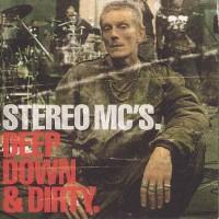 Purchase Stereo MC's - Deep Down & Dirty