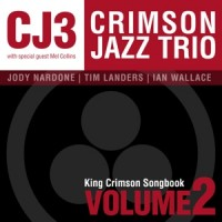 Purchase The Crimson Jazz Trio - King Crimson Songbook Volume 2