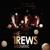Purchase The Trews - Friends And Total Strangers (Acoustic)