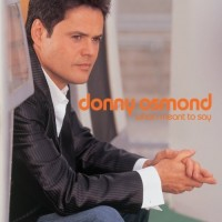 Purchase Donny Osmond - What I Meant To Say