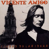 Purchase Vicente Amigo - Ciudad De Las Ideas